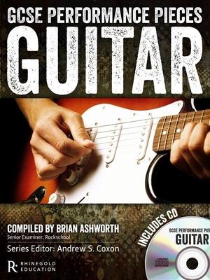 Guitar World / GCSE Performance Pieces Guitar / Brian Ashworth / Rhinegold Education