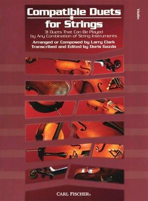 Compatible Duets For Strings, Violin / Gazda, Doris (Editor); Clark, Larry (Composer) / Carl Fischer
