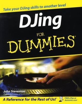 DJing for dummies / pour les nuls  / John Steventon / Wiley