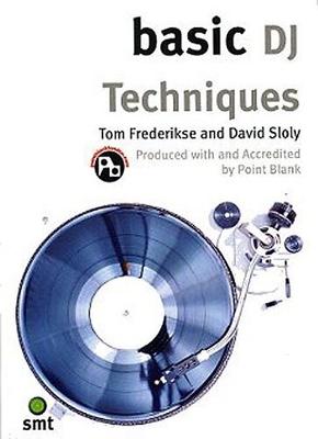 Basic DJ Techniques / Frederikse, Tom (Author); Sloly, David (Author) / Music Sales