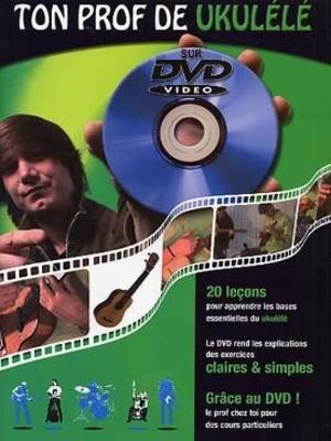 Ton prof de ukulélé avec DVD / Cyril Renault / Julien Roux / ID Music