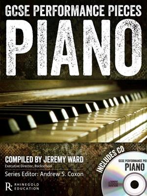 GCSE Performance Pieces, Piano / Ward, Jeremy (Editor); Coxon, Andrew (Editor) / Rhinegold Publishing Ltd.
