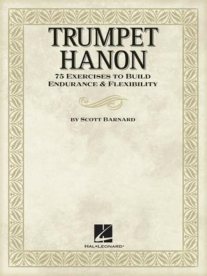 Scott Barnard: Trumpet Hanon / Barnard, Scott (Author) / Hal Leonard