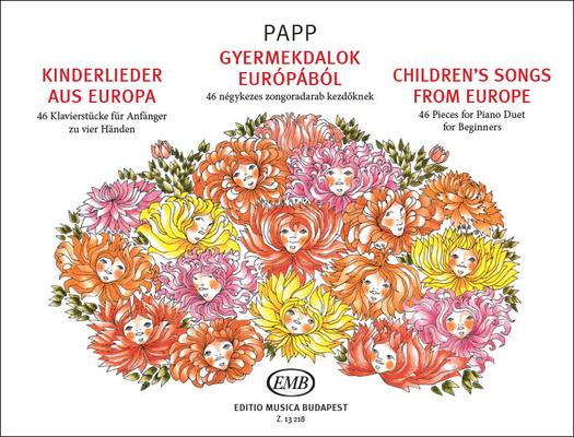 Children's Songs from Europe for Beginners 46 Klavierstücke zu vier Händen – 46 Pieces for Piano Duet / Lajos Papp / EMB Editions Musica Budapest