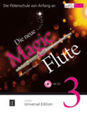 Die neue Magic Flute Vol. 3 mit CD Die Flötenschule von Anfang an / Gisler-Haase Barbara / Universal Edition