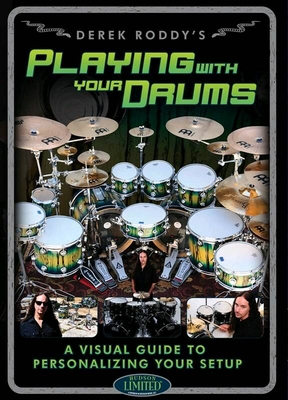 HL00113160 Derek Roddy: Playing With Your Drums / Roddy, Derek (Author) / Hal Leonard
