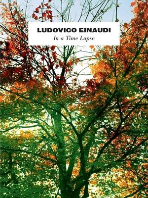 Ludovico Einaudi : In A Time Lapse / Ludovico Einaudi / Chester