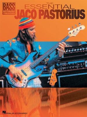 HL00690420 The Essential Jaco Pastorius / Pastorius, Jaco (Artist) / Hal Leonard