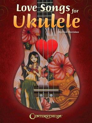Love Songs for Ukulele /  / Hal Leonard