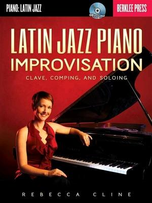 Rebecca Cline: Latin Jazz Piano Improvisation /  / Berklee Press