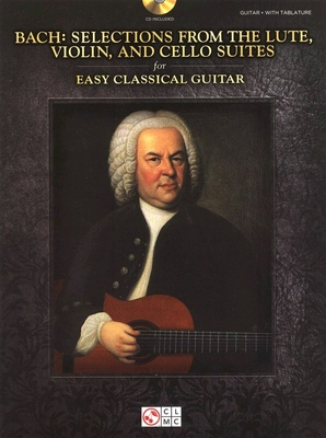 Selections from the Lute, Violin, and Cello Suites for Easy Classical Guitar / Johann Sebastian Bach / Hal Leonard