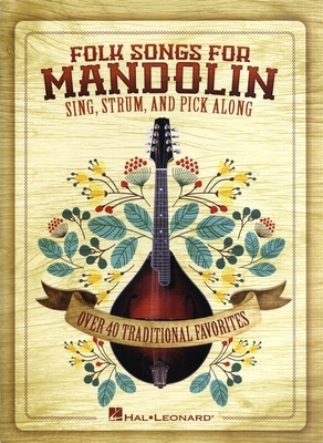 Folk Songs for Mandolin – Sing, Strum and Pick Along /  / Hal Leonard