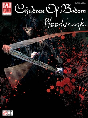 Children of Bodom: Blooddrunk, Guitar Tab / Gorenberg, Steve (Arranger); Children Of Bodom (Artist) / Cherry Lane Music Company