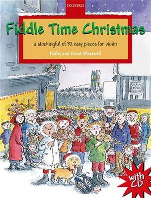 Fiddle Time Christmas, A stockingful of 32 easy pieces for violin / David Blackwell / Oxford University
