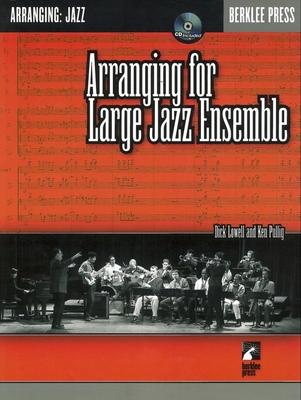 Arranging For Large Jazz Ensemble / Pullig, Ken (Author); Lowell, Dick (Author) / Berklee Press