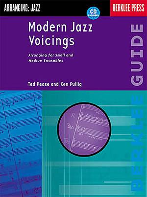 Arranging Jazz: Modern Jazz Voicings / Pease, Ted (Author); Pullig, Ken (Author) / Berklee Press