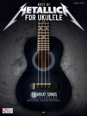 HL02502449 Best Of Metallica For Ukulele / Metallica (Artist); Gorenberg, Steve (Arranger) / Cherry Lane Music Company