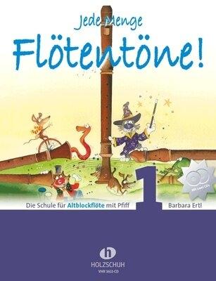 Jede Menge Flötentöne Vol 1 Die Schule für Altblockflöte mit Pfiff + CD /  / Holzschuh