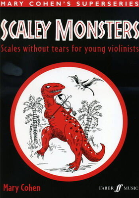 Scaley Monsters Scales without tears for young violonists Mary Cohen / Mary Cohen / Faber Music
