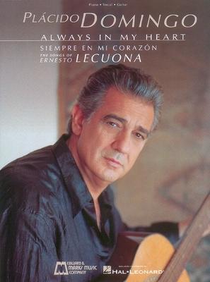 Placido Domingo: Always in my heart, The songs of Ernesto Lecuona / Domingo, Placido (Artist) / Hal Leonard