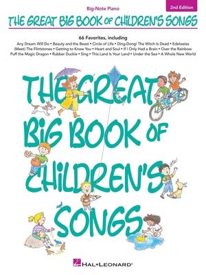 Big Note Songbook / The Great Big Book of Children's Songs /  / Hal Leonard