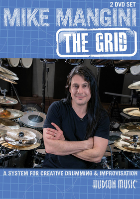 Instructional-Drum-DVD / Mike Mangini: The Grid A System for Creative Drumming & Improvisation / Mike Mangini / Hudson Music