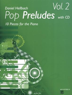Pop preludes Vol. 2 / Hellbach Daniel / Acanthus