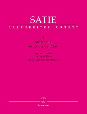 Satie 3 morceau en forme de poire / Erik Satie / Bärenreiter