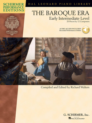 Schirmer Performance Editions / The Baroque Era Early Intermediate Level – 20 Pieces by 12 Composers / Richard Walters / G. Schirmer