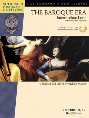 Schirmer Performance Editions / The Baroque Era Intermediate Level – 20 Pieces by 11 Composers / Richard Walters / G. Schirmer