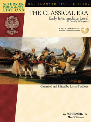 Schirmer Performance Editions / The Classical Era Early Intermediate Level – 18 Pieces by 8 Composers / Richard Walters / G. Schirmer