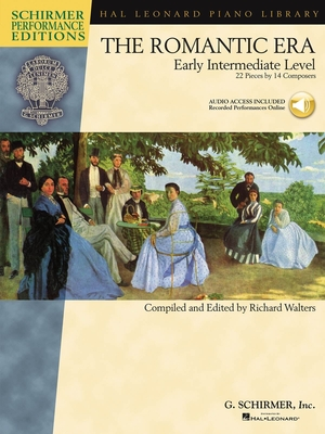 Schirmer Performance Editions / The Romantic Era Early Intermediate Level – 22 Pieces by 14 Composers / Richard Walters / G. Schirmer