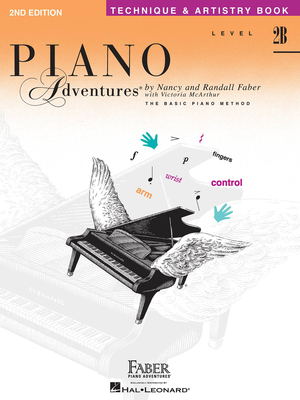 Faber Piano Adventures / Piano Adventured Level 2B – Technique & Artistry Book 2nd Edition / Nancy Faber / Randall Faber / Faber Music