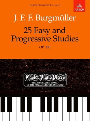 FRIEDRICH BURGMULLER 25 EASY AND PROGRESSIVE STUDIES FOR PIANO OP.100 /  / ABRSM