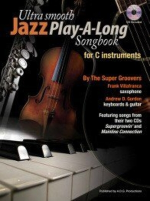 Ultra Smooth Jazz Play-A-Long Song Book For C Instruments /  / ADG Productions