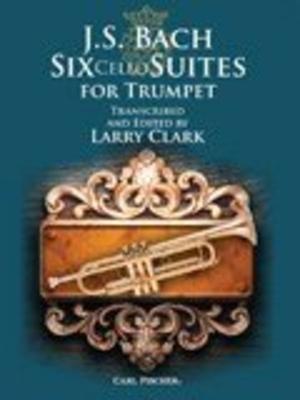 J. S. Bach: Six Cello Suites For Trumpet (Arr. Larry Clark) / Johann Sebastian Bach / Carl Fischer