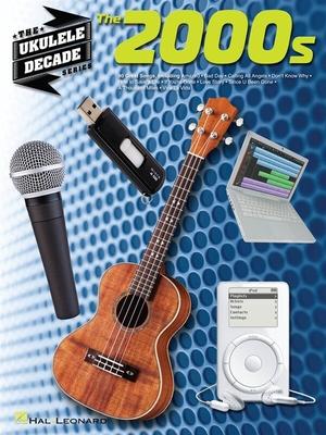 The Ukulele Decade Series: The 2000s /  / Sheet Music