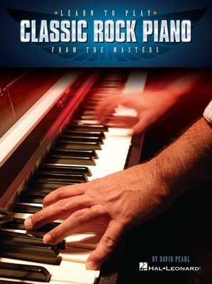 Learn To Play Classic Rock Piano From The Masters /  / Hal Leonard