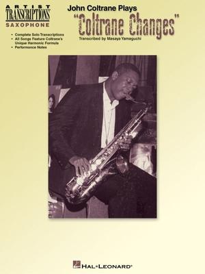 John Coltrane Plays 'Coltrane Changes' (C Instruments) /  / Hal Leonard