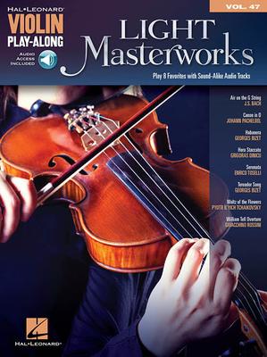 Violin Play-Along Volume 47: Light Masterworks  /  / Hal Leonard