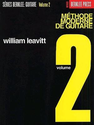 Méthode Moderne de Guitare : Volume 2 / Leavitt, William (Author) / Berklee Press