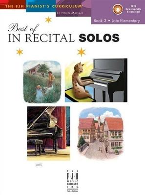 Helen Marlais: The FJH Pianist's Curriculum – Best Of In Recital Solos (Book 3: Late Elementary)  /  / Sheet Music