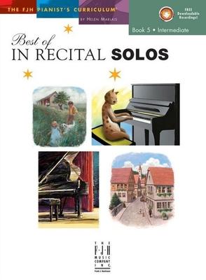 Helen Marlais: The FJH Pianist's Curriculum, Best Of In Recital Solos (Book 5: Intermediate) /  / FJH Music Company