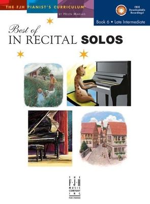 Helen Marlais: The FJH Pianist's Curriculum, Best Of In Recital Solos (Book 6: Late Intermediate) /  / FJH Music Company