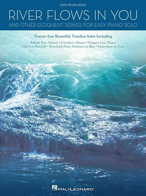 River Flows In You And Other Eloquent Songs For Easy Solo Piano /  / Hal Leonard