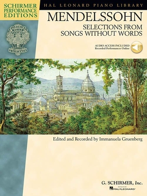 Felix Mendelssohn: Selections From Songs Without Words (Schirmer Performance Edition) /  / Hal Leonard