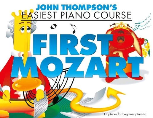 John Thompson's Easiest Piano Course: First Mozart /  / Wise Publications