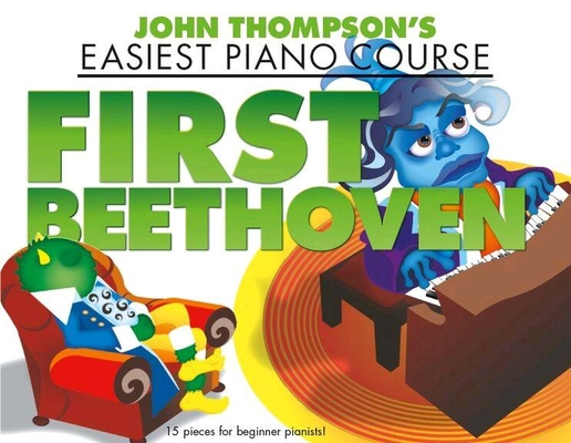 John Thompson's Easiest Piano Course: First Beethoven / Ludwig van Beethoven / Wise Publications