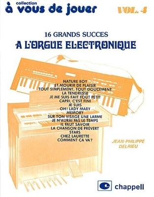 A vous de jouer à l'Orgue Electronique vol. 4 / Delrieu J.Ph. / Chappell