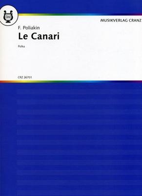 Le canari (Polka) pour violon avec accompagnement de piano / F. Poliakin / Cranz